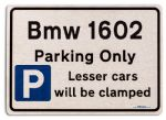 Bmw 1602 Car Owners Gift| New Parking only Sign | Metal face Brushed Aluminium Bmw 1602 Model